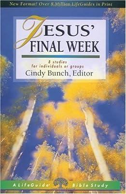 Jesus' Final Week (Lifeguide Bible Studies)
