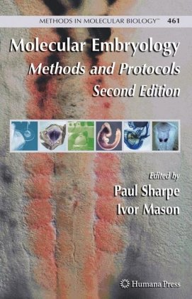 Molecular Embryology: Methods And Protocols (Methods In Molecular Biology)