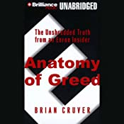 Anatomy of Greed: The Unshredded Truth from an Enron Insider | [Brian Cruver]