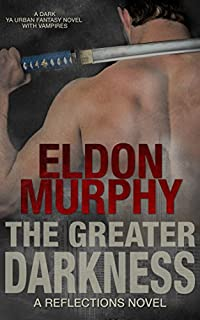 The Greater Darkness: A Dark Ya Urban Fantasy Book With Vampires by Eldon Murphy ebook deal
