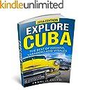 Cuba: Explore Cuba. The best of Havan...