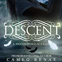 Descent: A Hidden Wings Novella Audiobook by Cameo Renae Narrated by Holly Cate, Jack Marshall, Liz Thompson