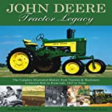 img - for John Deere Tractor Legacy: The Complete Illustrated History from Tractors and Machinery to Deere's Role in Farm Life, 1837 to Today book / textbook / text book