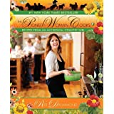 The Pioneer Woman Cooks: Recipes from an Accidental Country Girl ~ Ree Drummond