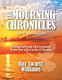 img - for The Mourning Chronicles: 12 Inspirational Life Lessons from the Life Cycle of Doves (The Purpose Chronicles) book / textbook / text book