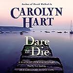 Dare to Die   Carolyn Hart