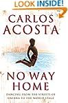 No Way Home: A Cuban Dancer's Story:...