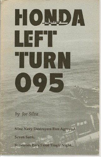 Honda Left Turn 095: Nine Navy Destroyers Run Aground. Seven Sank. Survivors Recall that Tragic Night... PDF