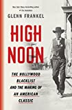 img - for High Noon: The Hollywood Blacklist and the Making of an American Classic book / textbook / text book
