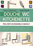 Douche - WC - Kitchenette : Réaliser un ensemble compact
