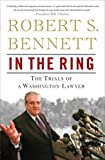 In the Ring: The Trials of a Washington Lawyer