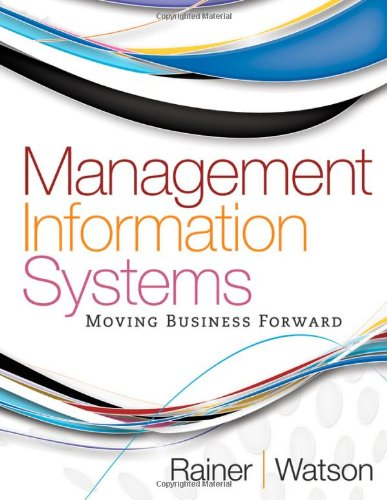 Management Information Systems, Moving Business Forward
