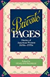 Private Pages: Diaries of American Women 1830s-1970s (0345314719) by Penny Franklin