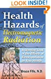Health Hazards Of Electromagnetic Radiation, 2Nd Edition: A Startling Look At The Effects Of Electropollution On Your Health