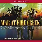 War at Fire Creek   Cameron Judd