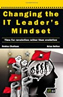 Changing the IT Leader`s Mindset ebook download