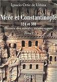 Les conciles de Nicée et de Constantinople : 324 et 381