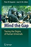 img - for Mind the Gap: Tracing the Origins of Human Universals book / textbook / text book