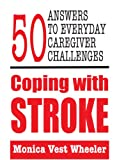 img - for Coping with Stroke: 50 Answers to Everyday Caregiver Challenges book / textbook / text book