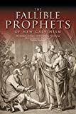 img - for The Fallible Prophets of New Calvinism: An Analysis, Critique, and Exhortation Concerning the Contemporary Doctrine of Fallible Prophecy book / textbook / text book