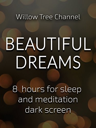 Beautiful dreams, 8 hours for Sleep and Meditation, dark screen