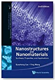 Nanostructures and Nanomaterials: Synthesis, Properties, and Applications (2nd Edition) (World Scientific Series in Nanoscience and Nanotechnology)