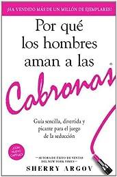 Por que los hombres aman a las cabronas: Guia sencilla, divertida y picante para el juego de la seduccion (Spanish Edition)