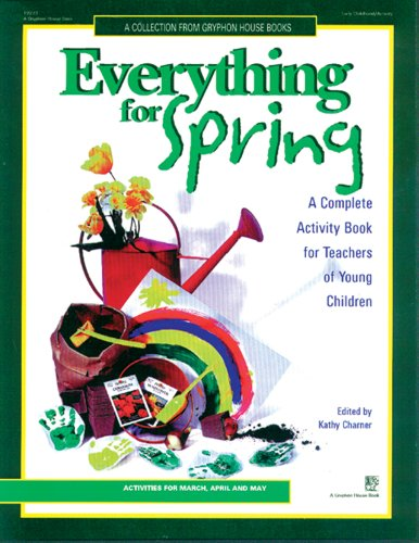 Everything for Spring A Complete Activity Book For Teachers of Young Children087659190X