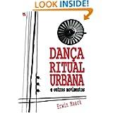 Dança Ritual Urbana (Portuguese Edition)