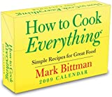 How to Cook Everything?: Simple Recipes for Great Food: 2009 Day-to-Day Calendar (0740776460) by Bittman, Mark