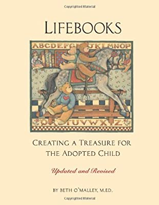 Lifebooks: Creating a Treasure for the Adopted Child Updated and Revised