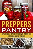 img - for Preppers Pantry: How to Build a Perfect Survival Pantry for Food and Water Storage (Survival Pantry - Your Complete Guide to Stocking Up and Surviving Anything) book / textbook / text book