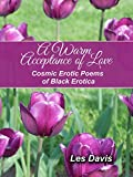 img - for A Warm Acceptance of Love & Cosmic Erotic: Poems of Black Erotica book / textbook / text book