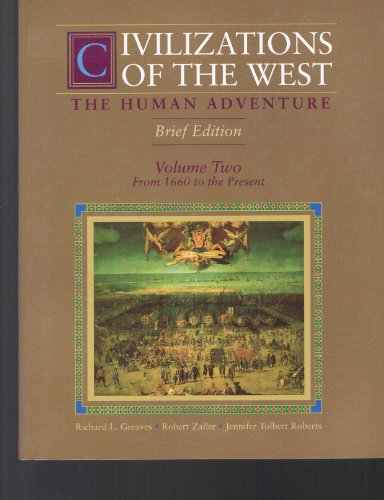Civilizations of the West: The Human Adventure : Volume Two: From 1660 to the Present, Richard L. Greaves, Robert Zaller