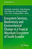 img - for Ecosystem Services, Biodiversity and Environmental Change in a Tropical Mountain Ecosystem of South Ecuador (Ecological Studies) book / textbook / text book