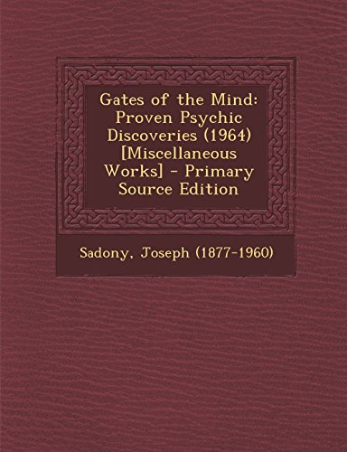 Gates of the Mind: Proven Psychic Discoveries (1964) [Miscellaneous Works]