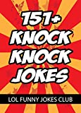 151+ Knock Knock Jokes for Kids!: Huge Collection of Funny Knock Knock Jokes, Humor, and Comedy