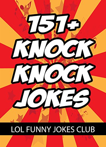 LOL Funny Joke Club - 151+ Knock Knock Jokes for Kids!: Huge Collection of Funny Knock Knock Jokes, Humor, and Comedy (English Edition)