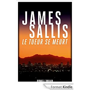 Le tueur se meurt - James Sallis