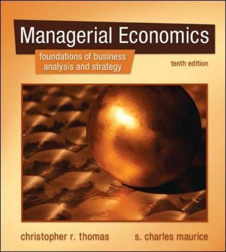 Managerial Economics: Foundations of Business Analysis...