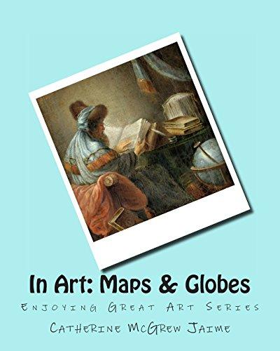 In Art: Maps (Enjoying Great Art)