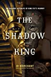 img - for The Shadow King: The Bizarre Afterlife of King Tut's Mummy book / textbook / text book