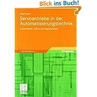 Servoantriebe in der Automatisierungstech... Komponenten, Aufbau und Regelverfahren