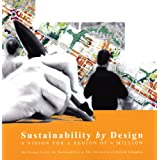 Sustainability by Design: A Vision for a Region of 4 Million ~ Design Centre for...