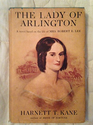 The Lady Of Arlington by Harnett T. Kane