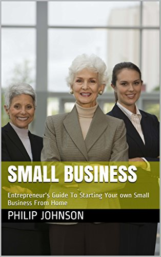 Small Business: Entrepreneur's  Guide To Starting Your own Small Business From Home