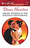 Virgin: Wedded at the Italian's Convenience