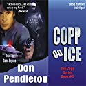 Copp on Ice: A Joe Copp Thriller Audiobook by Don Pendleton Narrated by Gene Engene
