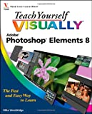 Mike Wooldridge Teach Yourself Visually Photoshop Elements 8 (Teach Yourself VISUALLY (Tech))