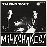 Talking 'bout Milkshakes